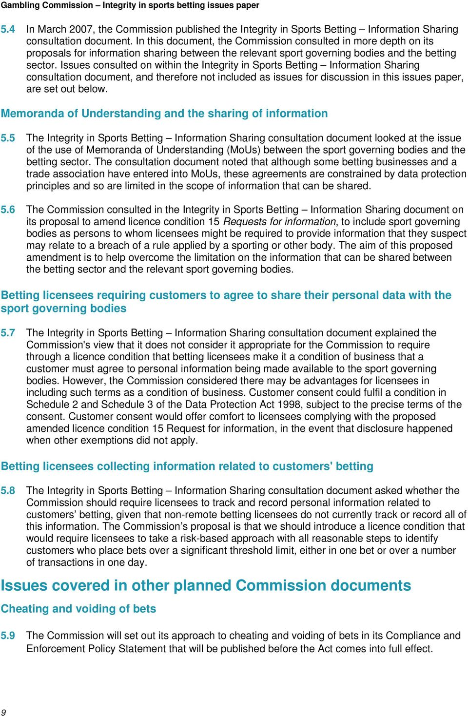 Issues consulted on within the Integrity in Sports Betting Information Sharing consultation document, and therefore not included as issues for discussion in this issues paper, are set out below.