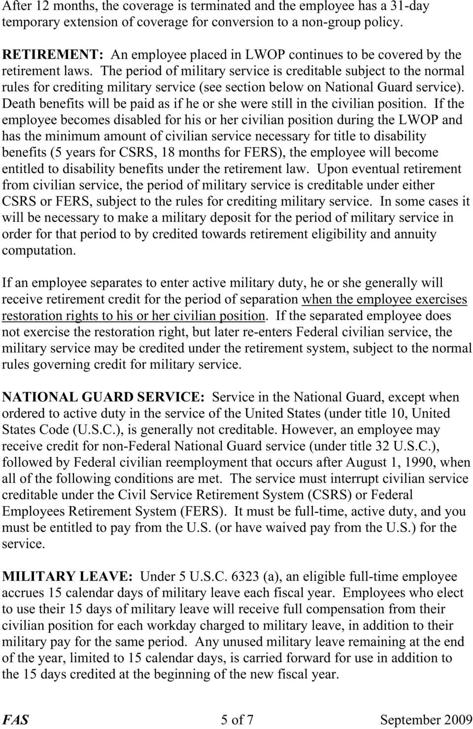 The period of military service is creditable subject to the normal rules for crediting military service (see section below on National Guard service).