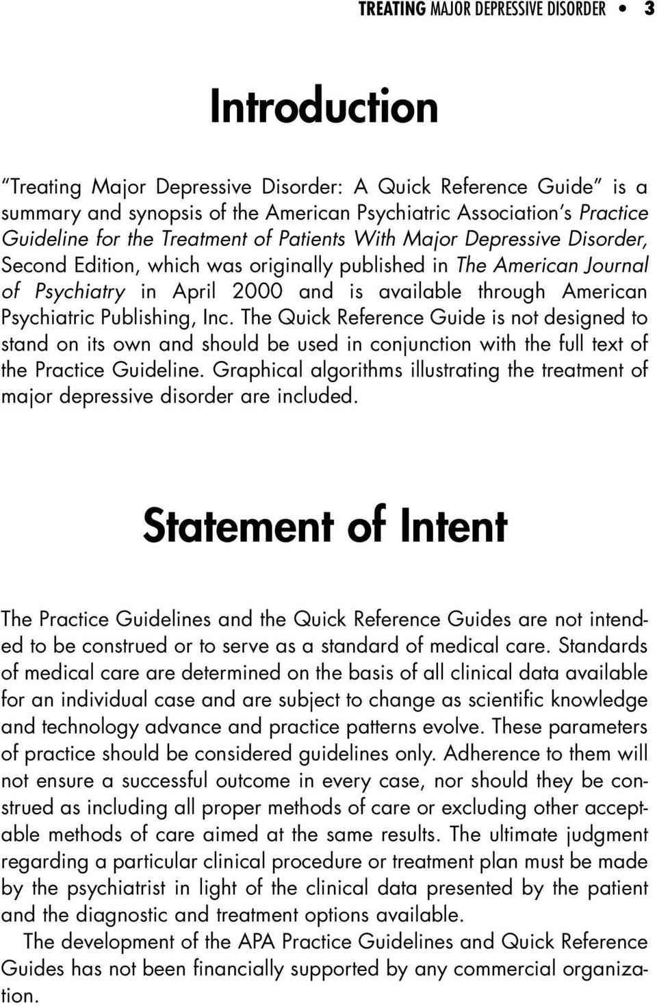 Psychiatric Publishing, Inc. The Quick Reference Guide is not designed to stand on its own and should be used in conjunction with the full text of the Practice Guideline.