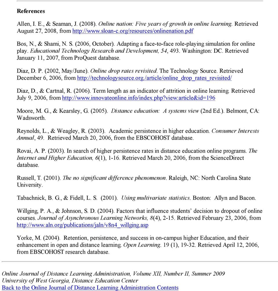 Retrieved January 11, 2007, from ProQuest database. Diaz, D. P. (2002, May/June). Online drop rates revisited. The Technology Source. Retrieved December 6, 2006, from http://technologysource.org.