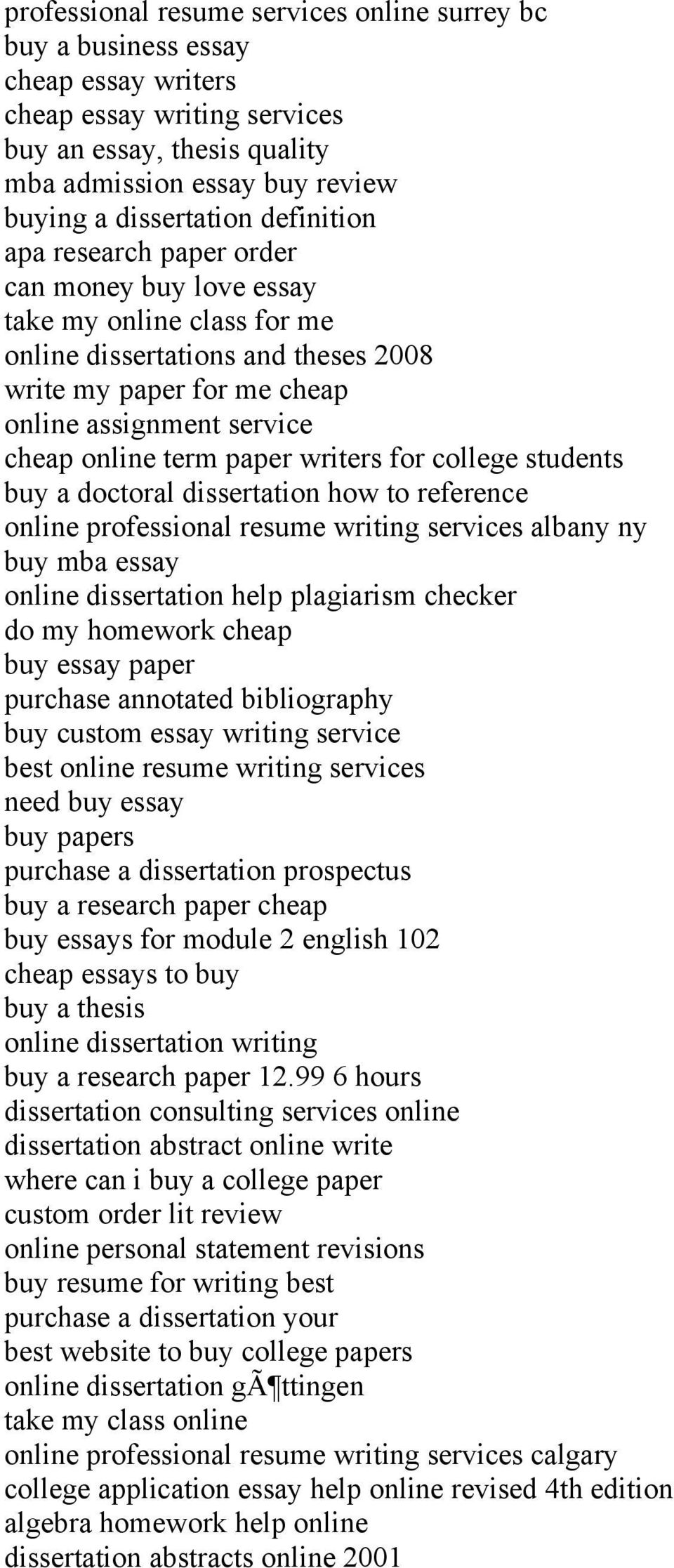 paper writers for college students buy a doctoral dissertation how to reference online professional resume writing services albany ny buy mba essay online dissertation help plagiarism checker do my
