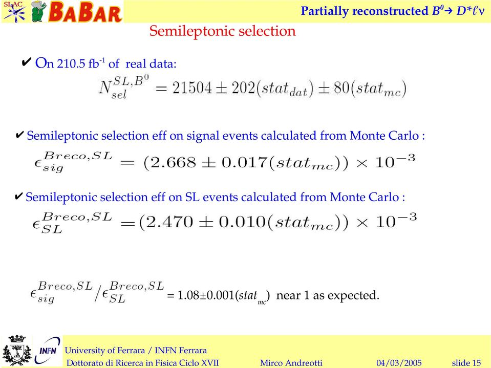 from Monte Carlo : Semileptonic selection eff on SL events calculated from
