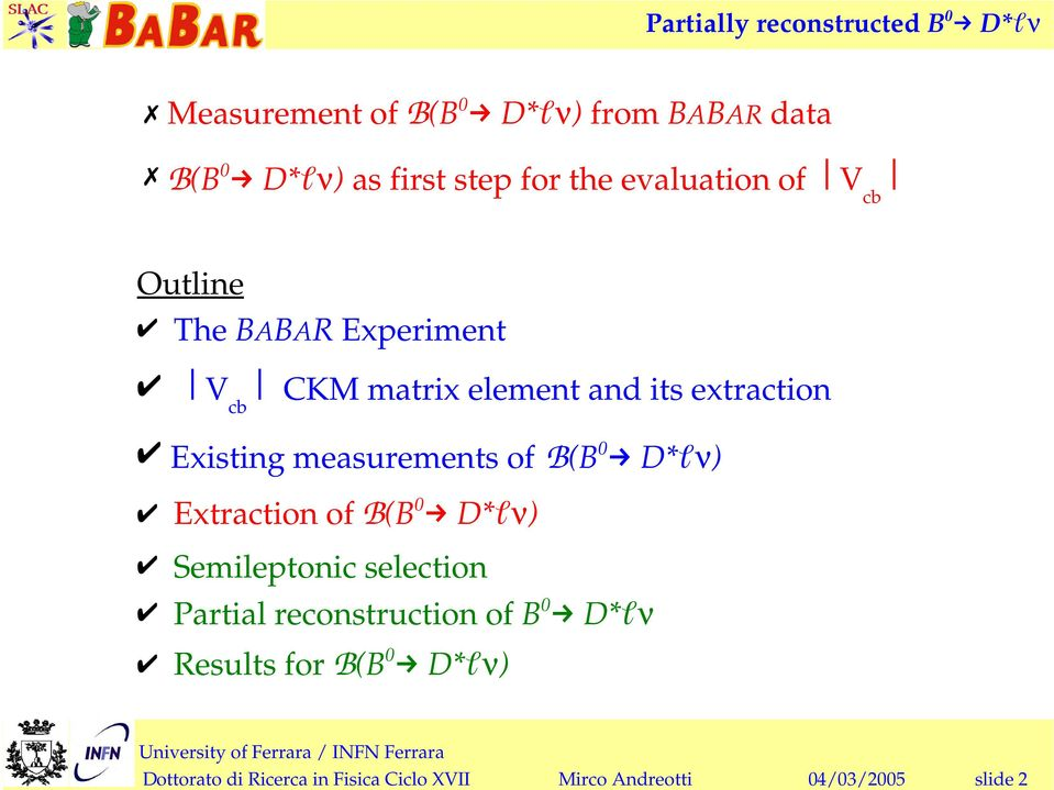 of B(B D*ℓν) Extraction of B(B D*ℓν) Semileptonic selection Partial reconstruction of B D*ℓν
