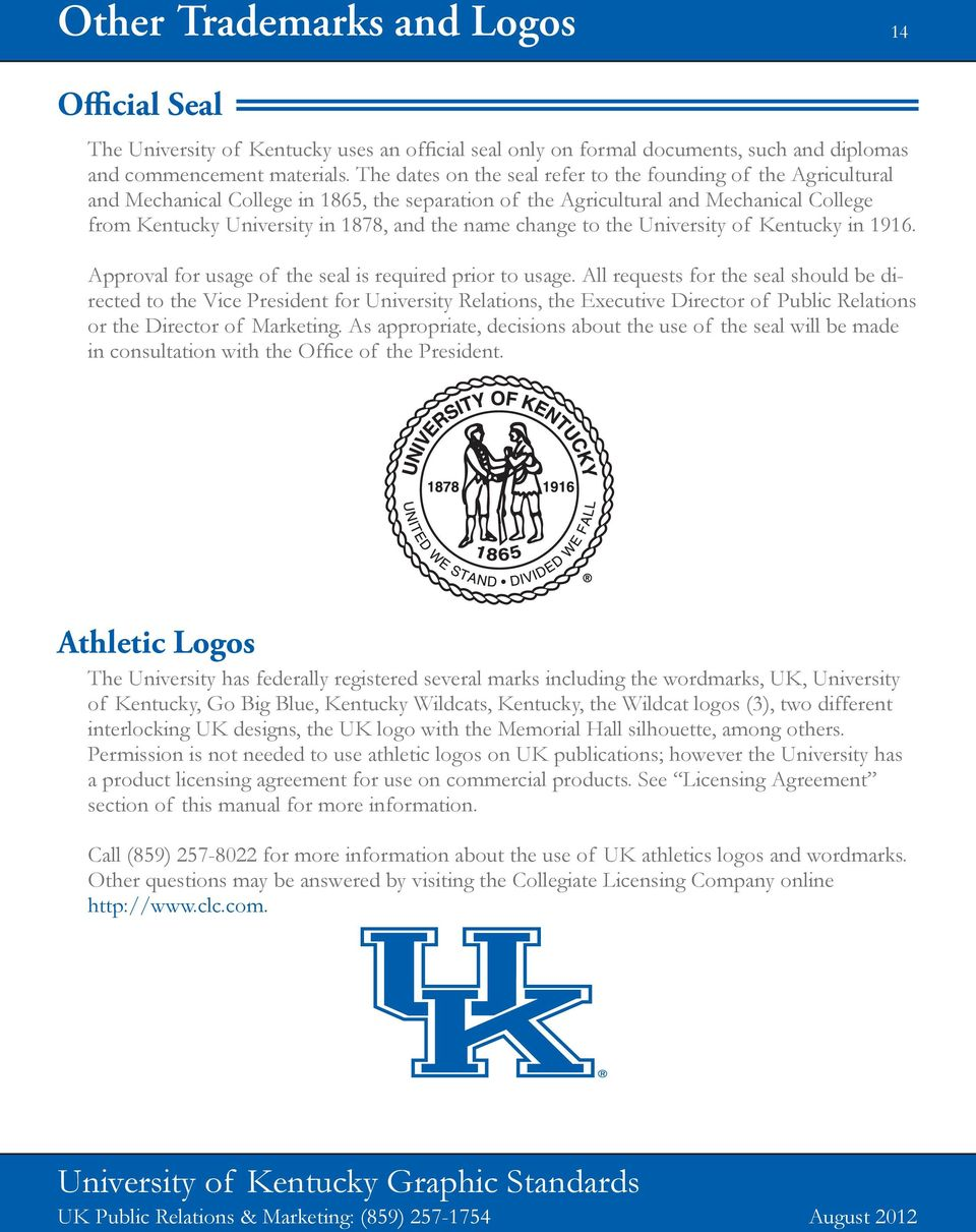 name change to the University of Kentucky in 1916. Approval for usage of the seal is required prior to usage.