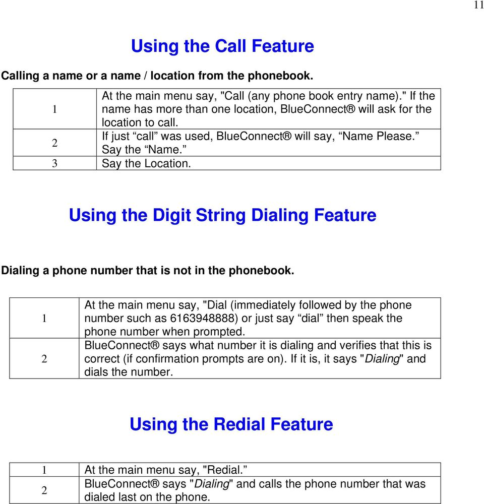 Using the Digit String Dialing Feature Dialing a phone number that is not in the phonebook.