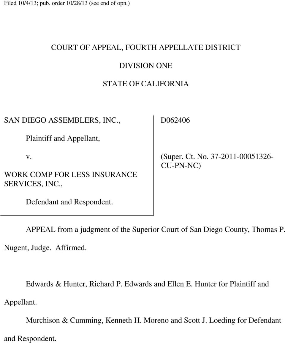 WORK COMP FOR LESS INSURANCE SERVICES, INC., (Super. Ct. No. 37-2011-00051326- CU-PN-NC) Defendant and Respondent.