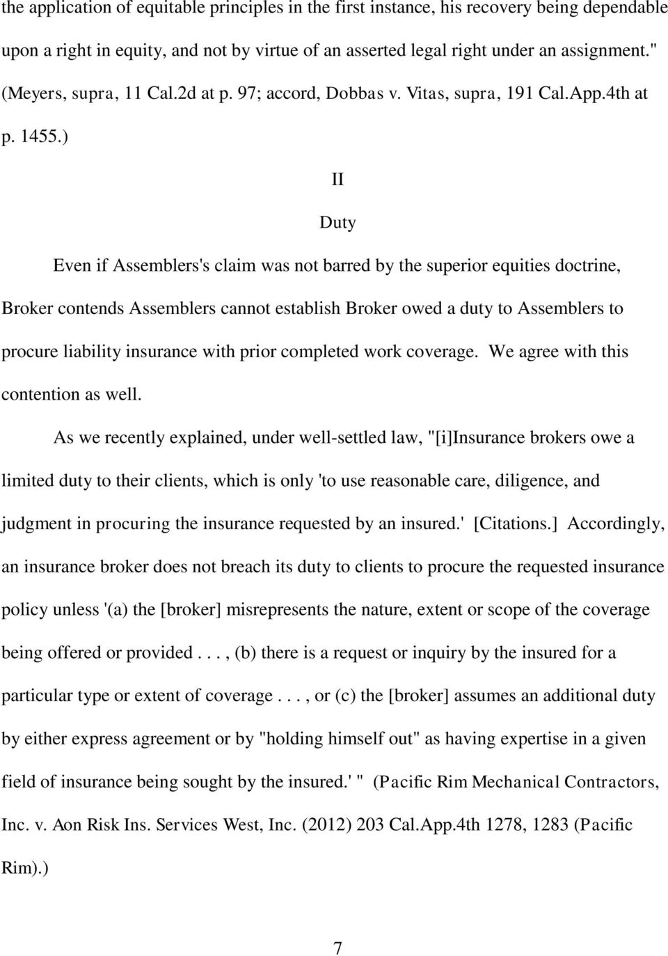 ) II Duty Even if Assemblers's claim was not barred by the superior equities doctrine, Broker contends Assemblers cannot establish Broker owed a duty to Assemblers to procure liability insurance with
