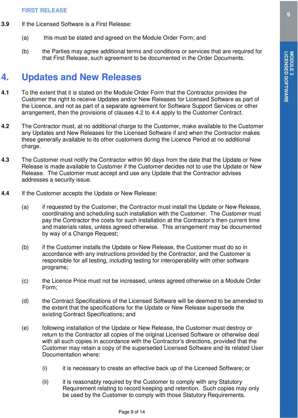 that First Release, such agreement to be documented in the Order Documents. 4. Updates and New Releases 4.