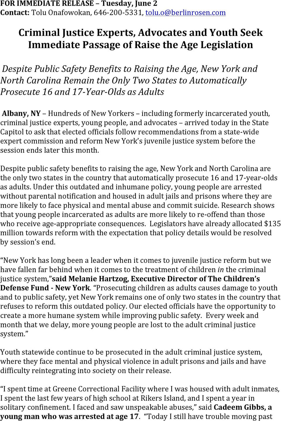 Two States to Automatically Prosecute 16 and 17YearOlds as Adults Albany, NY Hundreds of New Yorkers including formerly incarcerated youth, criminal justice experts, young people, and advocates