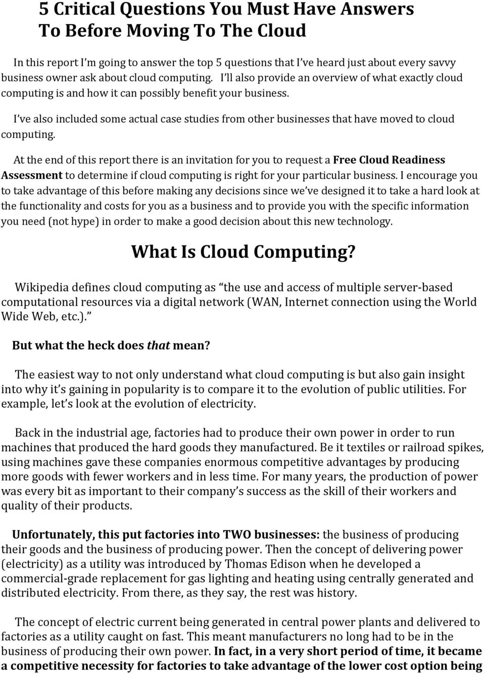 I ve also included some actual case studies from other businesses that have moved to cloud computing.