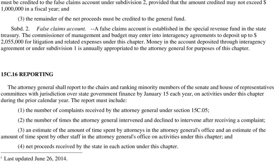The commissioner of management and budget may enter into interagency agreements to deposit up to $ 2,055,000 for litigation and related expenses under this chapter.