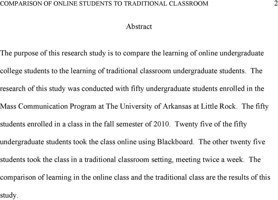 The research of this study was conducted with fifty undergraduate students enrolled in the Mass Communication Program at The University of Arkansas at Little Rock.