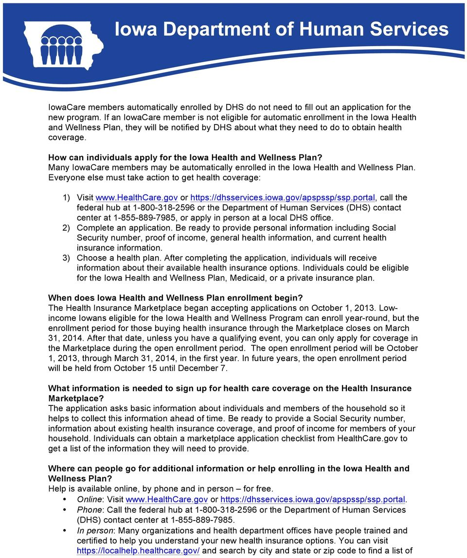 How can individuals apply for the Iowa Health and Wellness Plan? Many IowaCare members may be automatically enrolled in the Iowa Health and Wellness Plan.