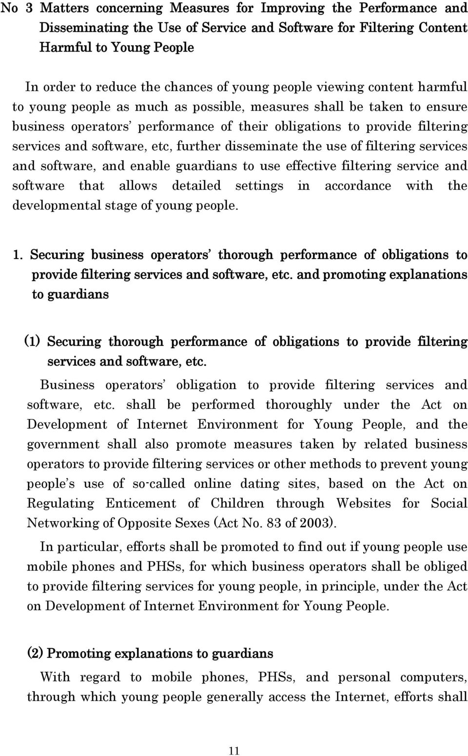 etc, further disseminate the use of filtering services and software, and enable guardians to use effective filtering service and software that allows detailed settings in accordance with the