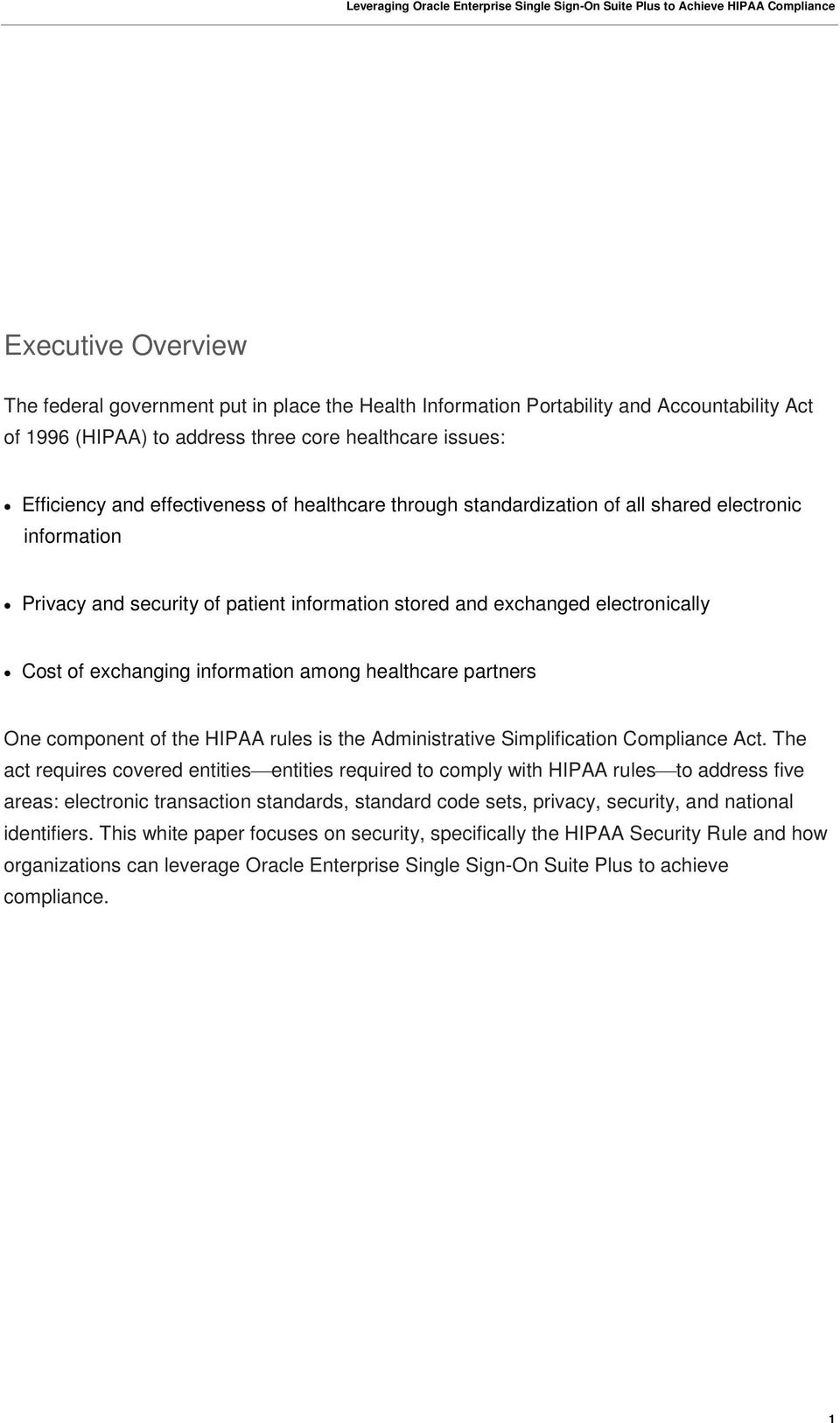 healthcare partners One component of the HIPAA rules is the Administrative Simplification Compliance Act.