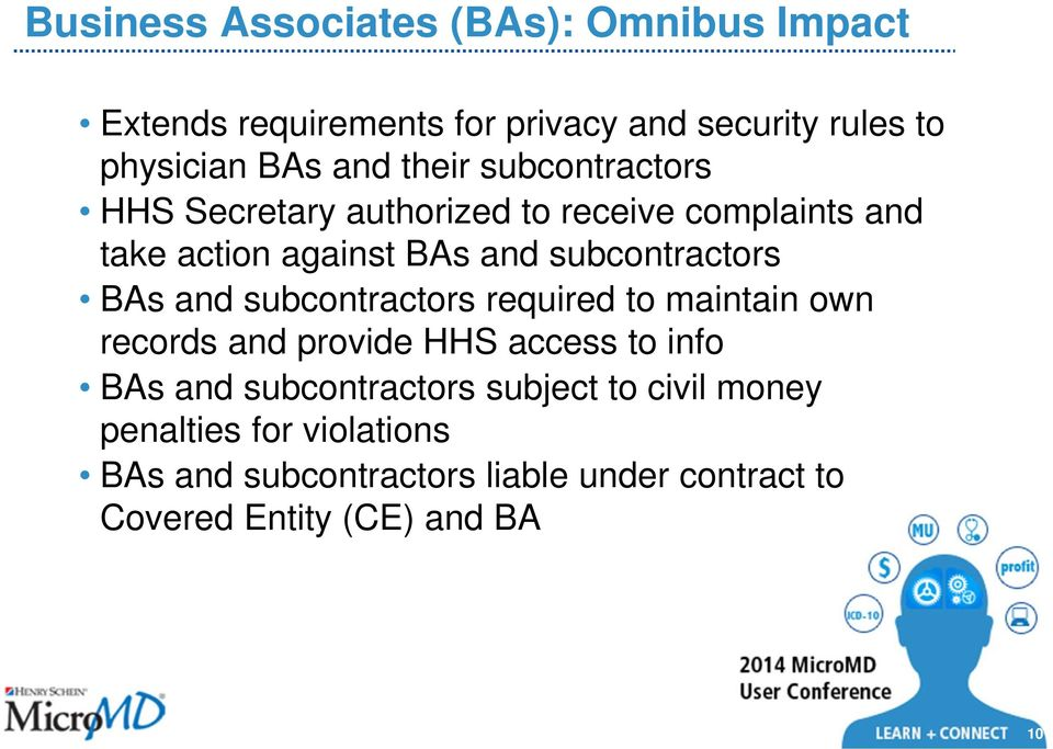 BAs and subcontractors required to maintain own records and provide HHS access to info BAs and subcontractors