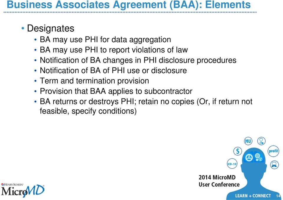 Notification of BA of PHI use or disclosure Term and termination provision Provision that BAA applies