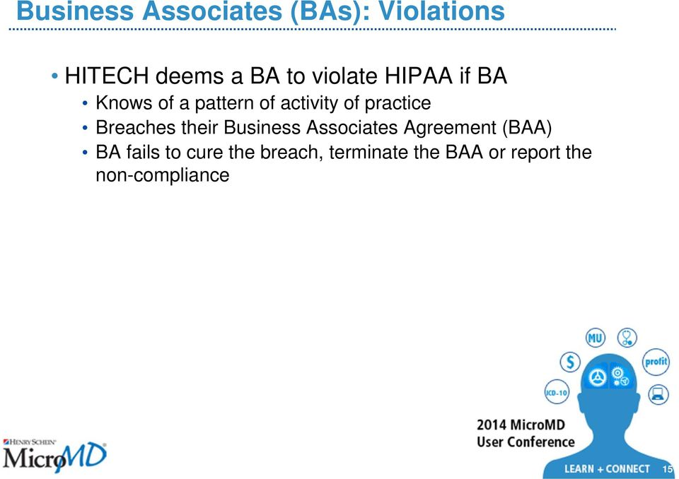 Breaches their Business Associates Agreement (BAA) BA fails to
