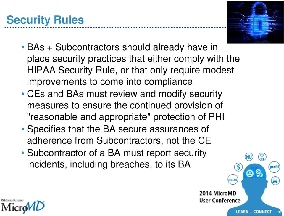"ensure the continued provision of ""reasonable and appropriate"" protection of PHI Specifies that the BA secure assurances of"