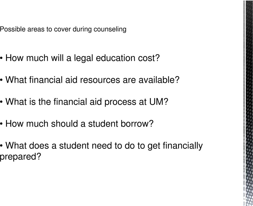What is the financial aid process at UM? How much should a student borrow?