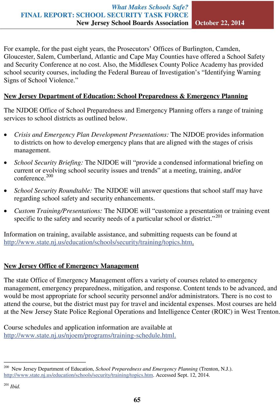 New Jersey Department of Education: School Preparedness & Emergency Planning The NJDOE Office of School Preparedness and Emergency Planning offers a range of training services to school districts as