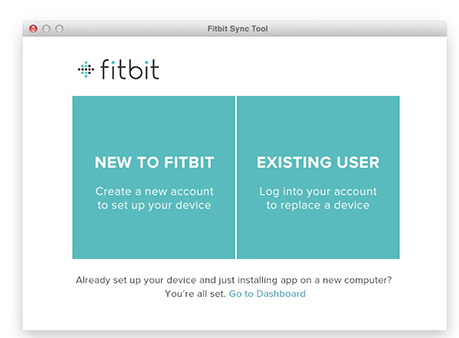 The first time you open the Fitbit Connect Application, you will have the option to create a new account if you are new to Fitbit or login to your account if you are an existing user.