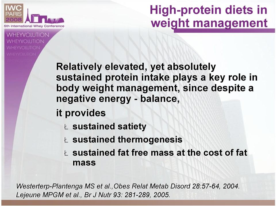Łsustained satiety Łsustained thermogenesis Łsustained fat free mass at the cost of fat mass