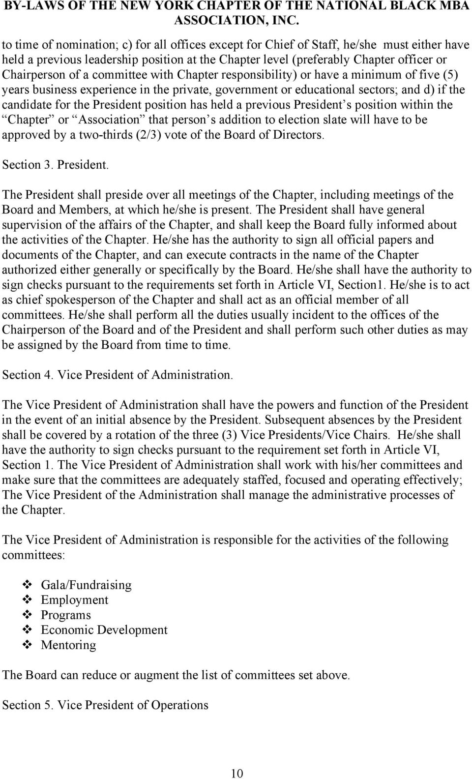 has held a previous President s position within the Chapter or Association that person s addition to election slate will have to be approved by a two-thirds (2/3) vote of the Board of Directors.