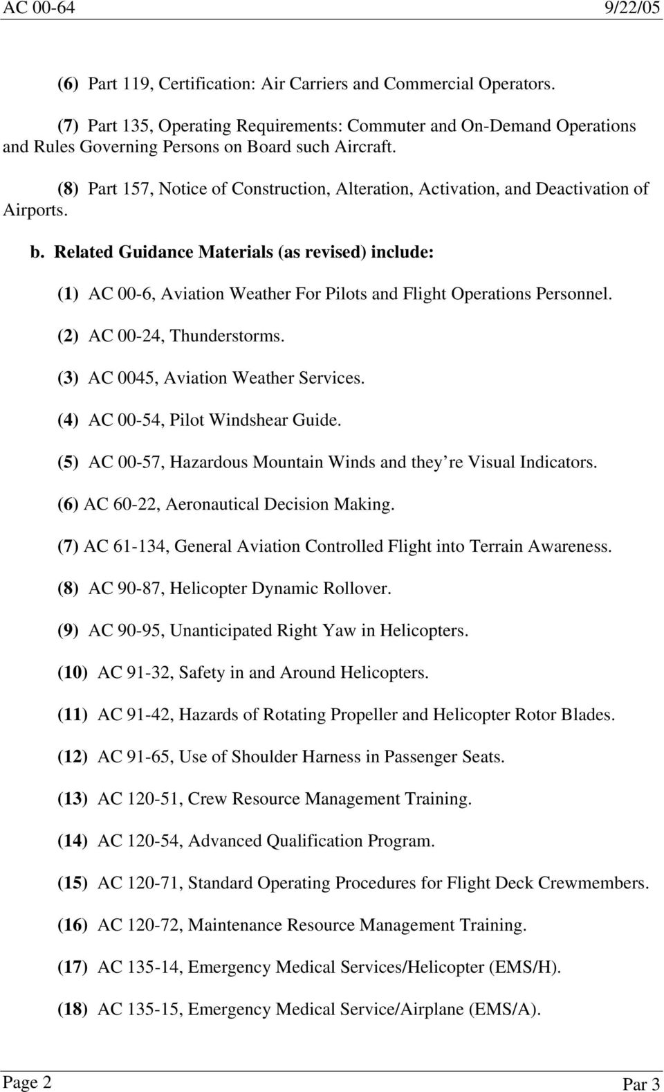 (8) Part 157, Notice of Construction, Alteration, Activation, and Deactivation of Airports. b.