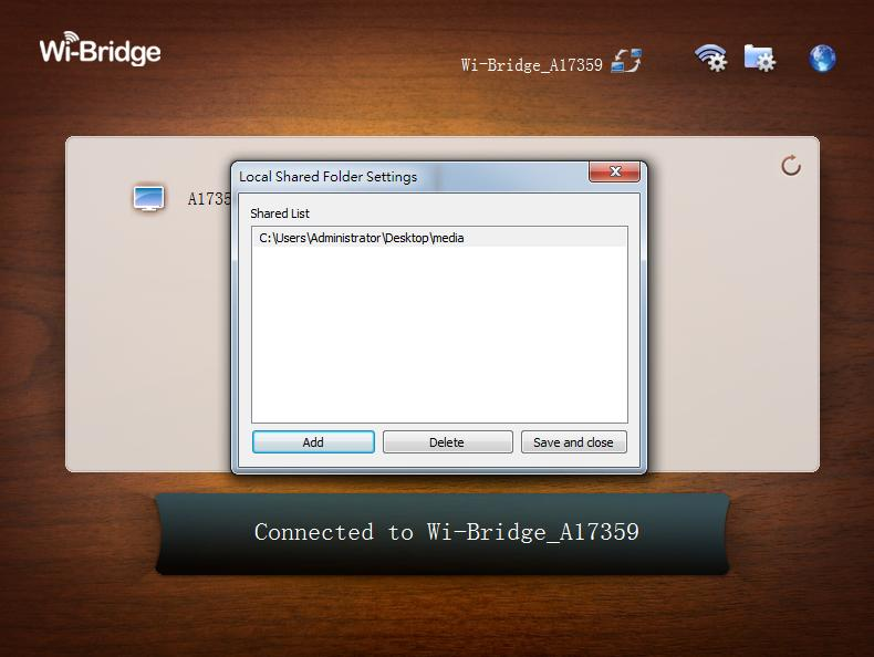 Set sharing folder Wi-Bridge User Manual Wi-Bridge Windows Control Application For first time users, the Local Shared Folder Settings window will be shown automatically.