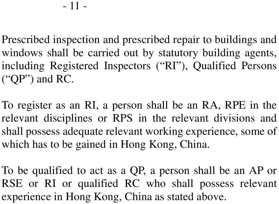 To register as an RI, a person shall be an RA, RPE in the relevant disciplines or RPS in the relevant divisions and shall possess adequate
