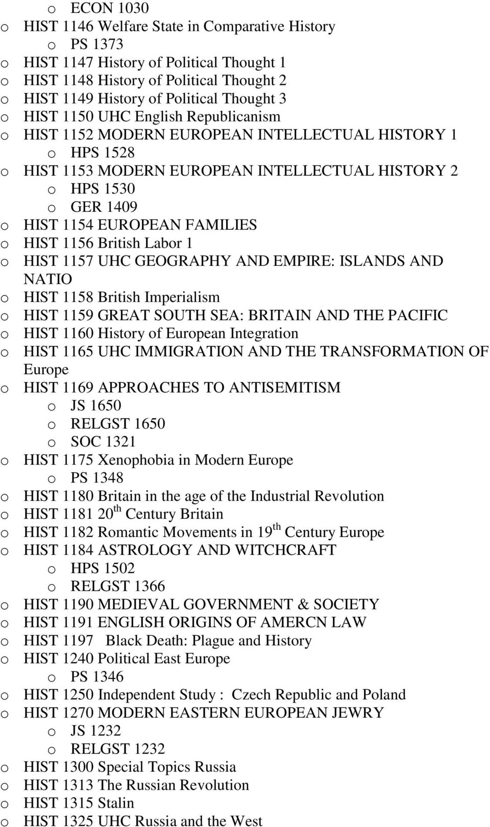 FAMILIES o HIST 1156 British Labor 1 o HIST 1157 UHC GEOGRAPHY AND EMPIRE: ISLANDS AND NATIO o HIST 1158 British Imperialism o HIST 1159 GREAT SOUTH SEA: BRITAIN AND THE PACIFIC o HIST 1160 History
