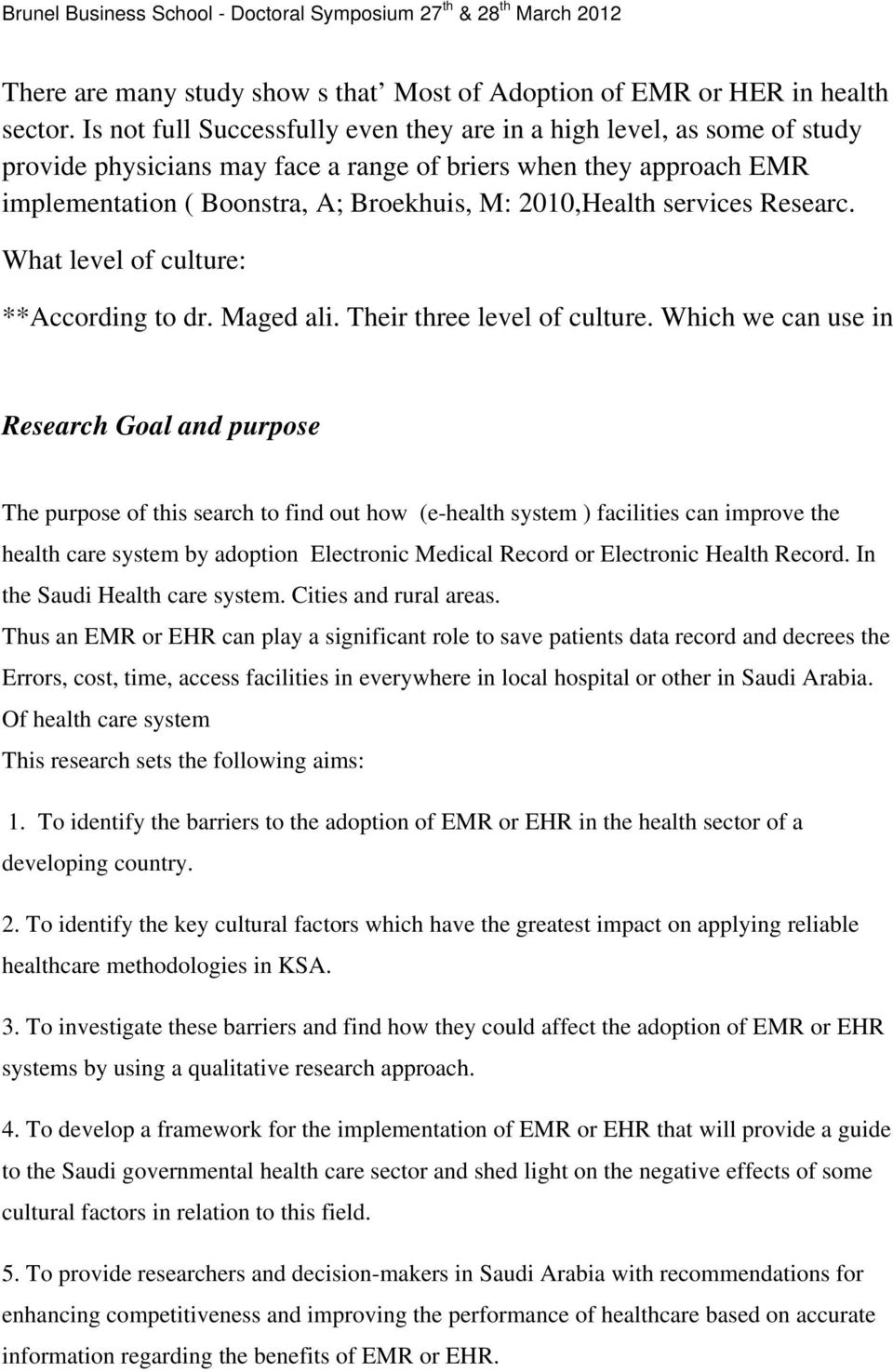 services Researc. What level of culture: **According to dr. Maged ali. Their three level of culture.