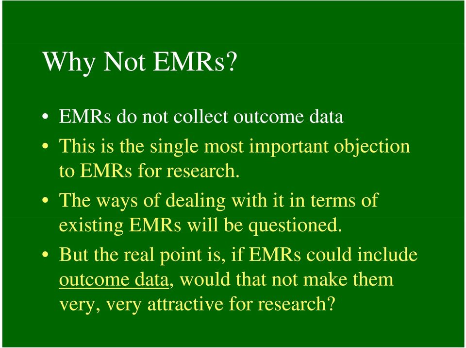 to EMRs for research.