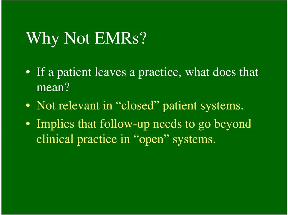 mean? Not relevant in closed patient systems.