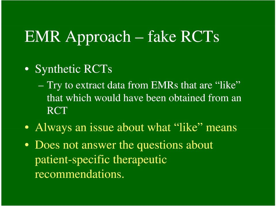 RCT Always an issue about what like means Does not answer the