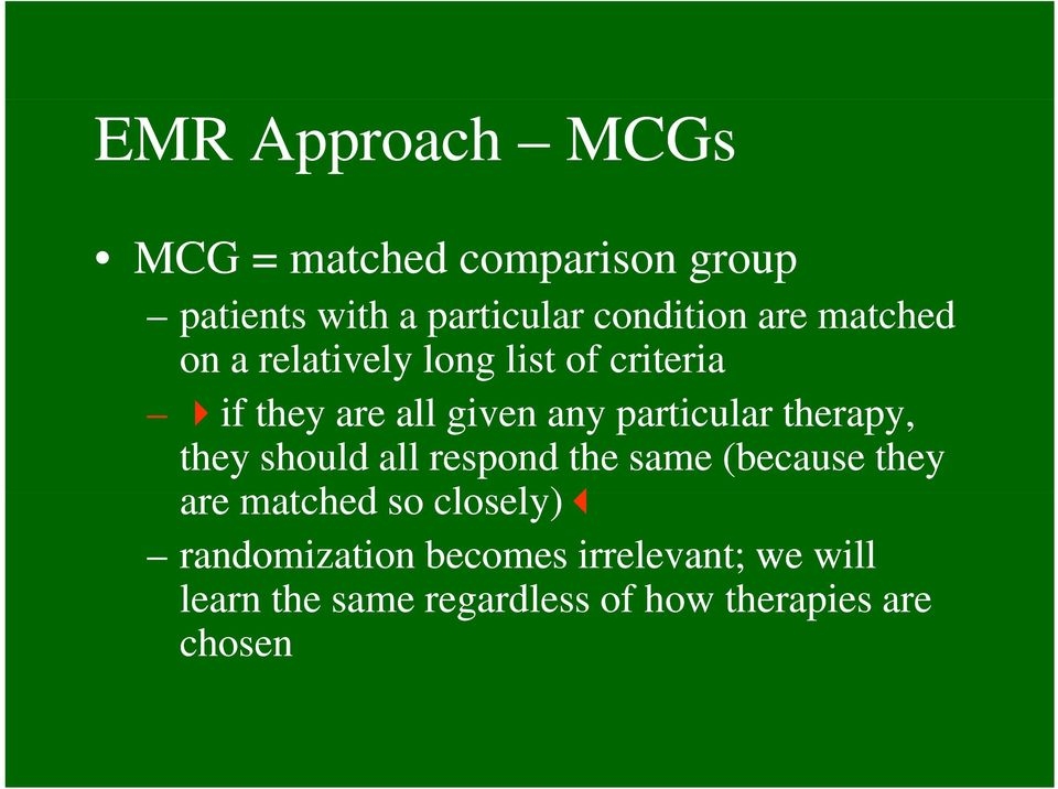 therapy, they should all respond the same (because they are matched thd so closely) l)