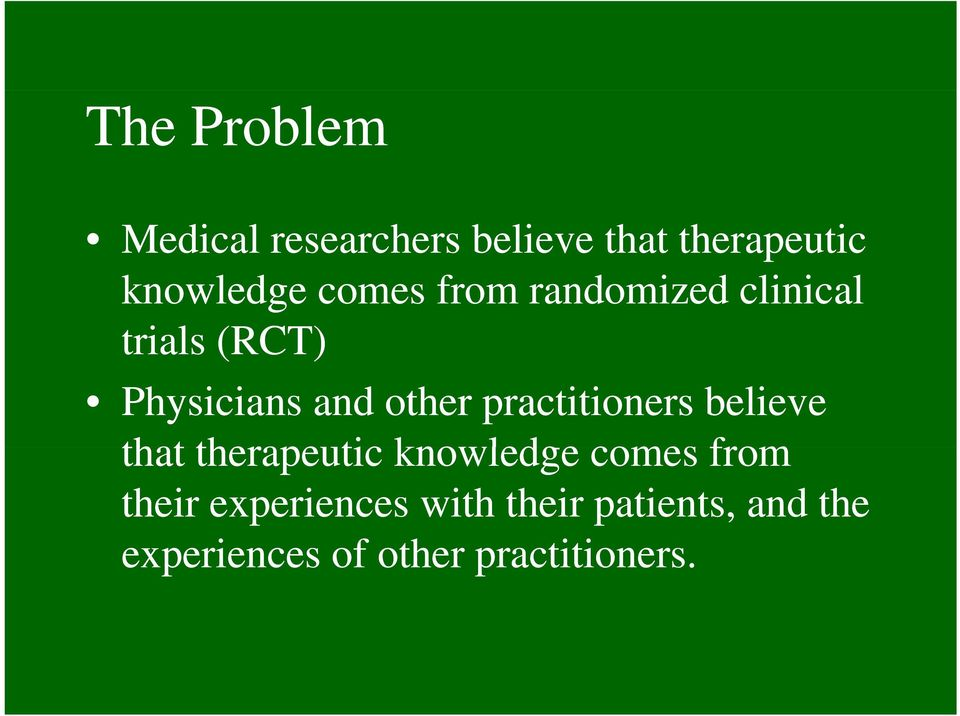 practitioners believe that therapeutic knowledge comes from their