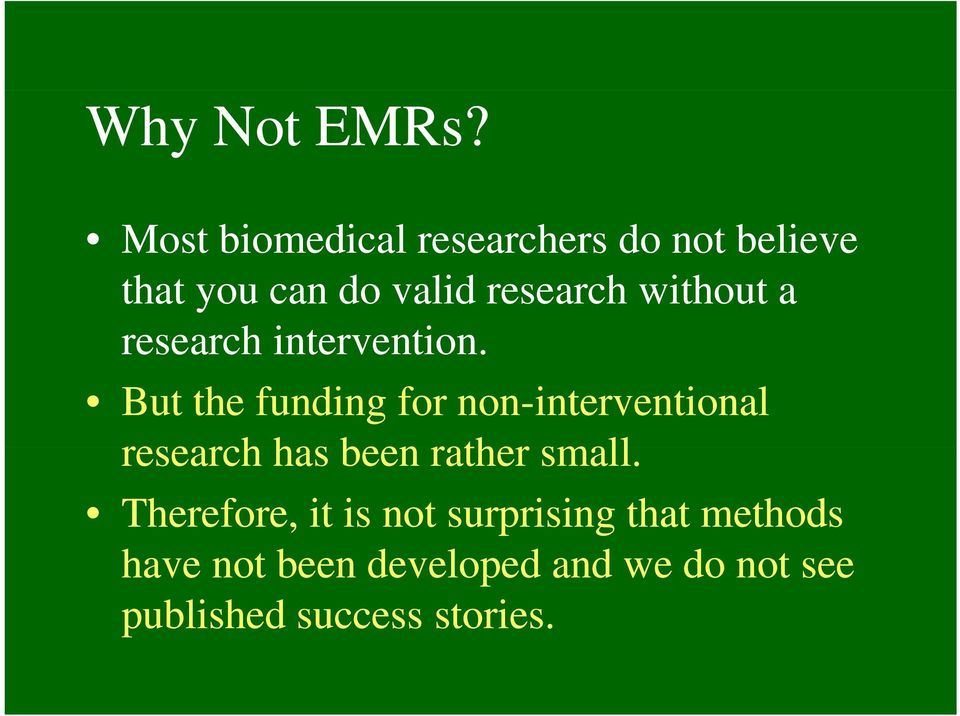 without a research intervention.