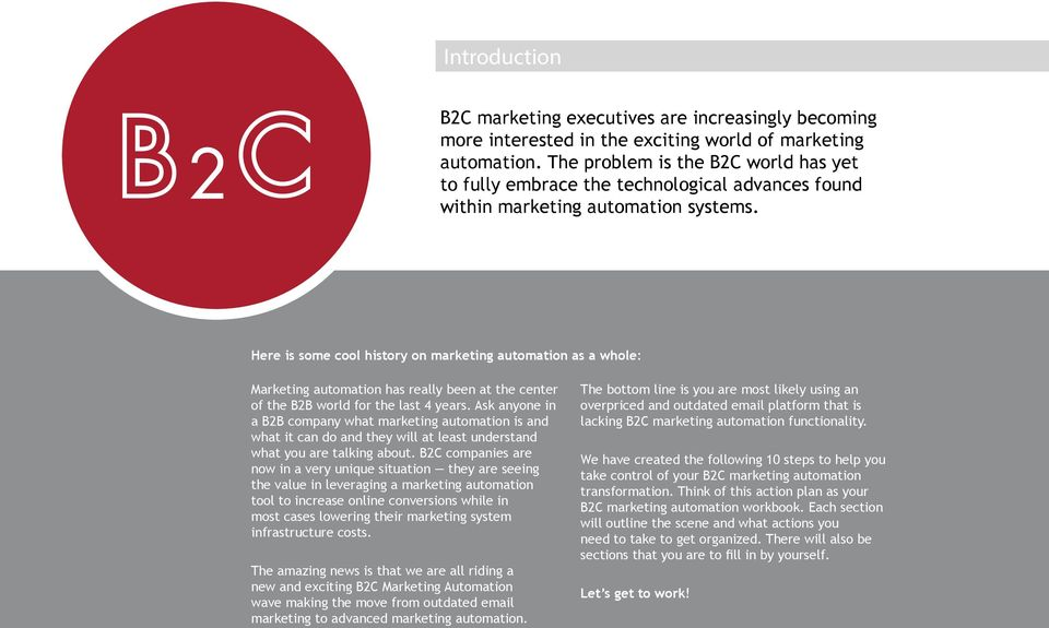 Here is some cool history on marketing automation as a whole: Marketing automation has really been at the center of the B2B world for the last 4 years.