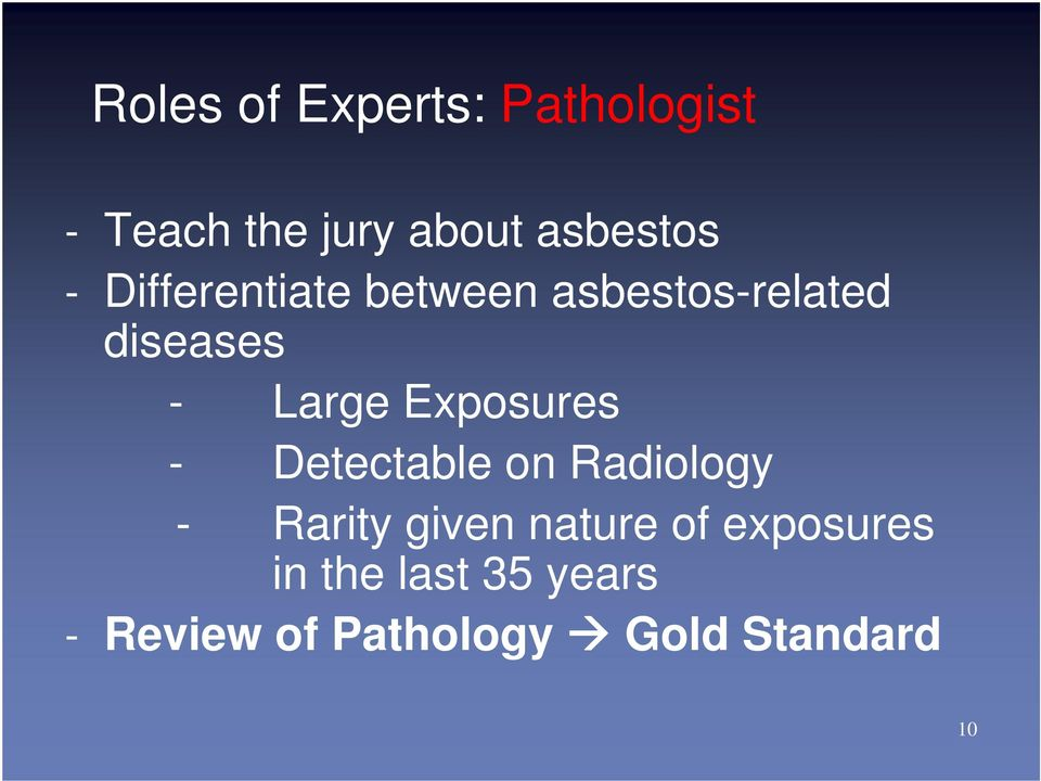 Exposures - Detectable on Radiology - Rarity given nature of
