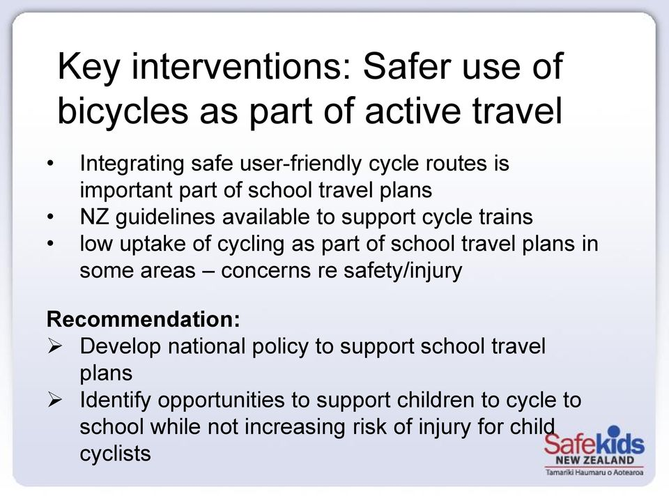 school travel plans in some areas concerns re safety/injury Recommendation: Develop national policy to support school