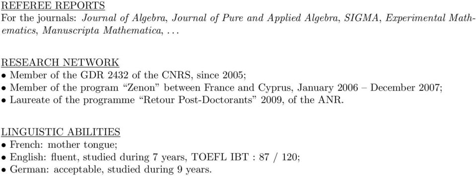 .. RESEARCH NETWORK Member of the GDR 2432 of the CNRS, since 2005; Member of the program Zenon between France and Cyprus,