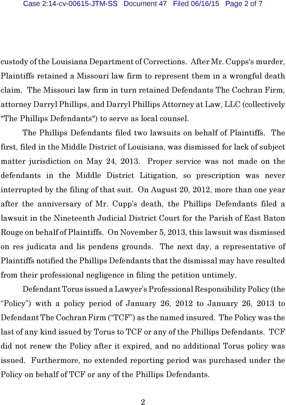 "The Missouri law firm in turn retained Defendants The Cochran Firm, attorney Darryl Phillips, and Darryl Phillips Attorney at Law, LLC (collectively ""The Phillips Defendants"") to serve as local"