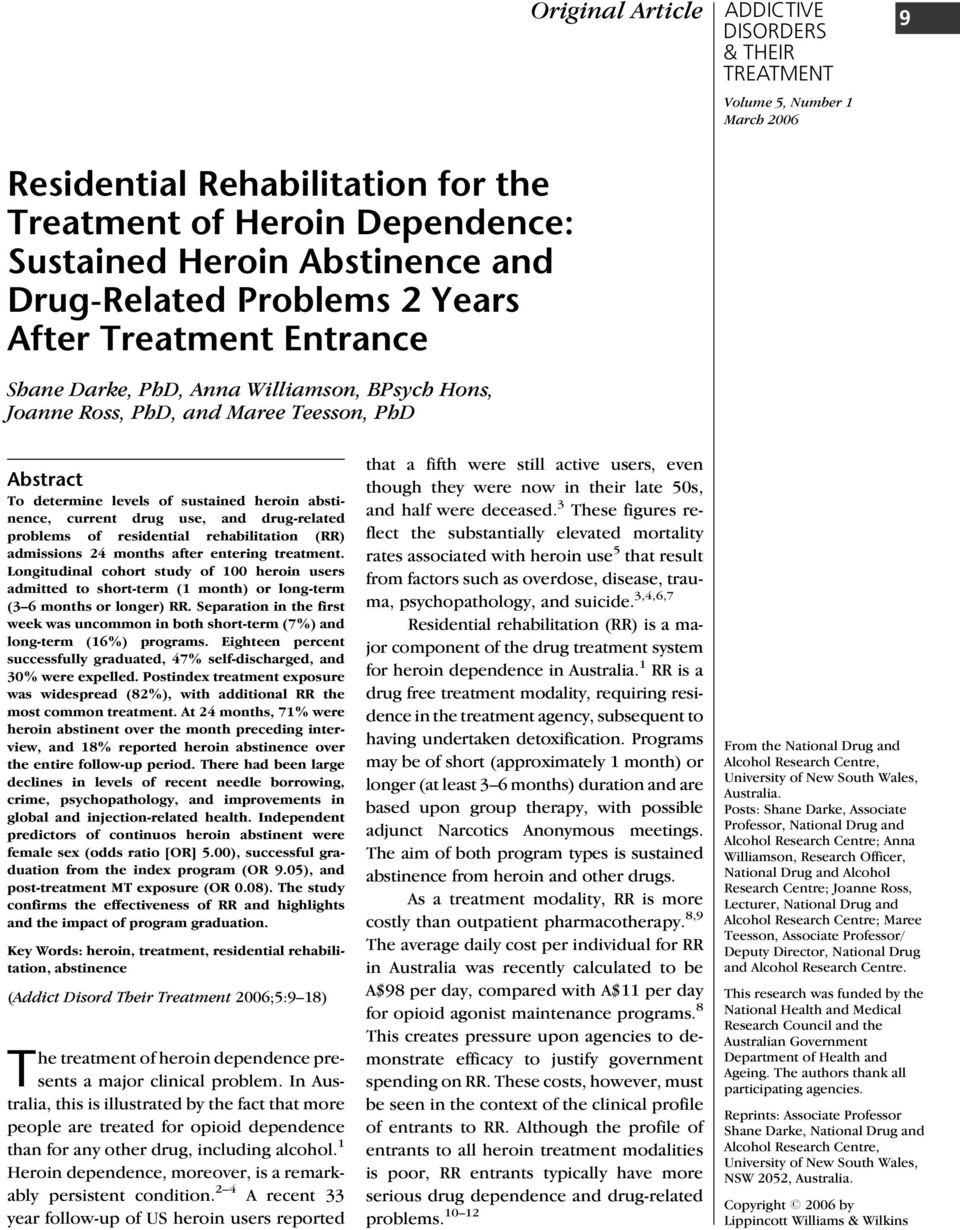 rehabilitation (RR) admissions 24 months after entering treatment. Longitudinal cohort study of 100 heroin users admitted to short-term (1 month) or long-term (3 6 months or longer) RR.
