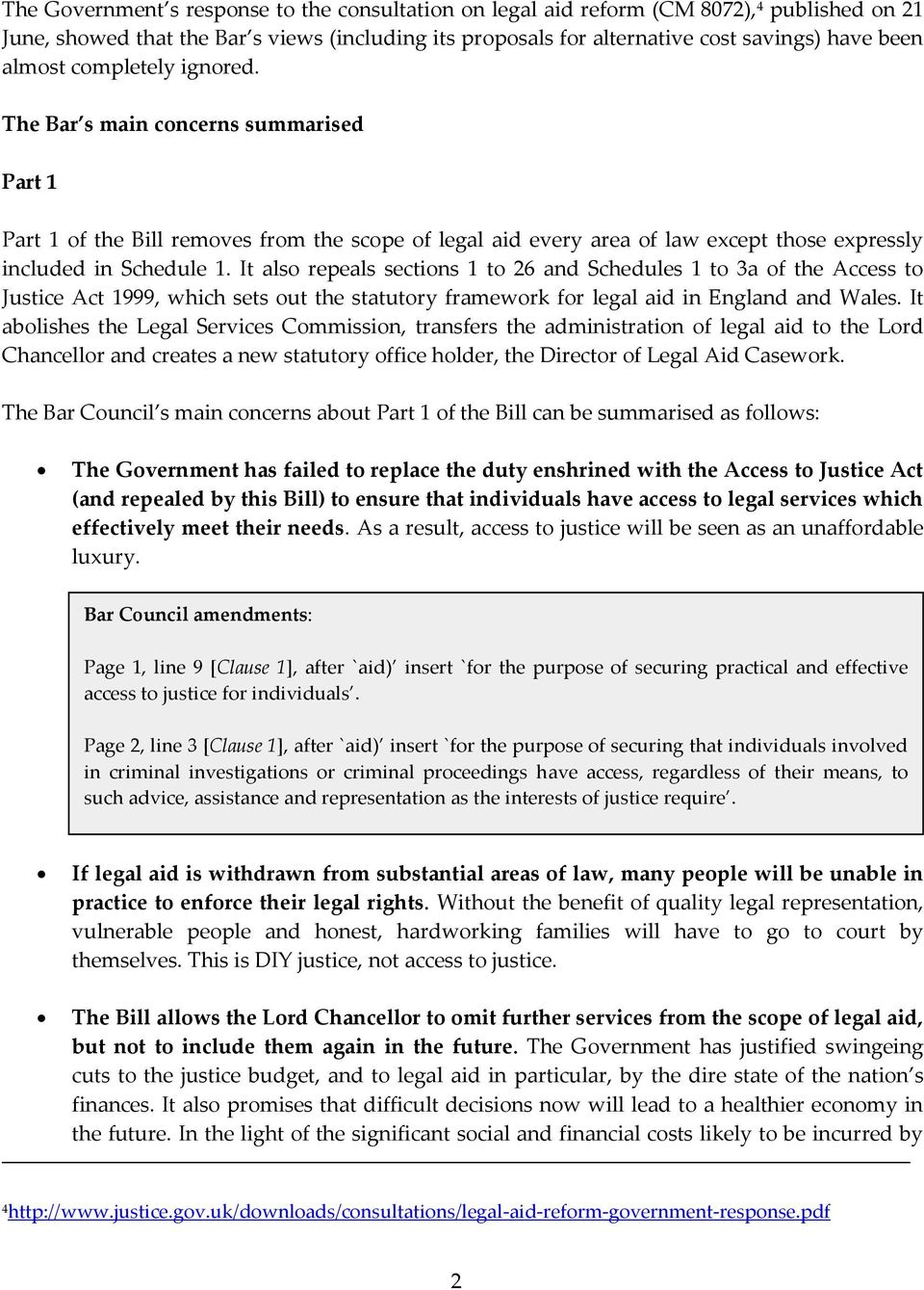 It also repeals sections 1 to 26 and Schedules 1 to 3a of the Access to Justice Act 1999, which sets out the statutory framework for legal aid in England and Wales.