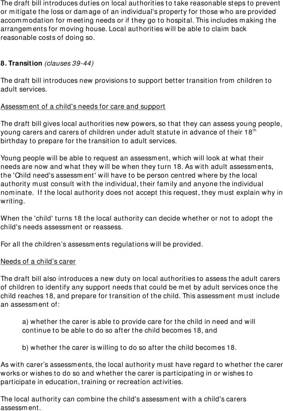 Transition (clauses 39-44) The draft bill introduces new provisions to support better transition from children to adult services.