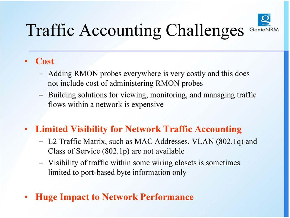 Network Traffic Accounting L2 Traffic Matrix, such as MAC Addresses, VLAN (802.1q) and Class of Service (802.