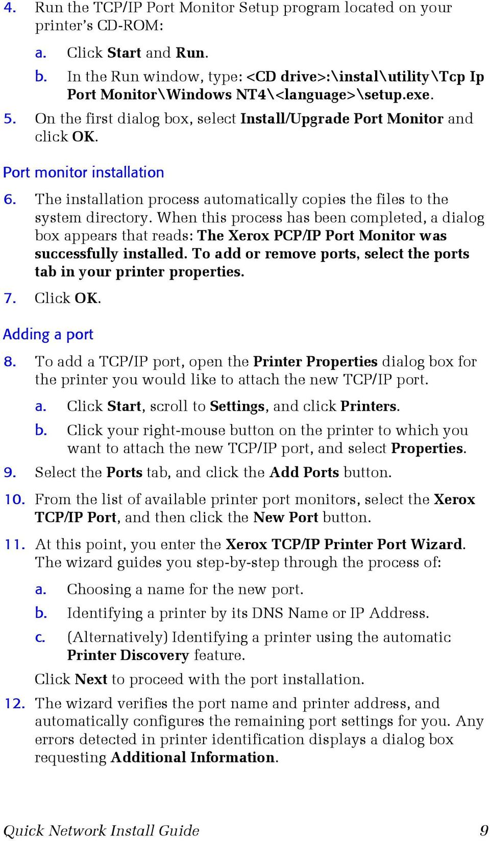 Port monitor installation 6. The installation process automatically copies the files to the system directory.