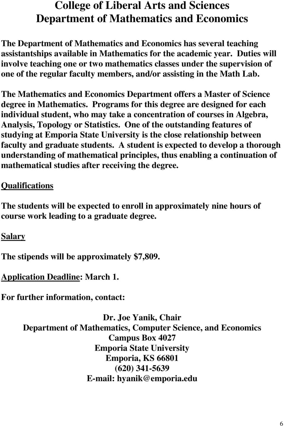 The Mathematics and Economics Department offers a Master of Science degree in Mathematics.